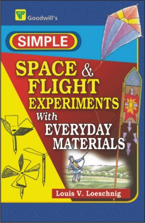 Simple Space & Flight Experiments with Everyday Materials