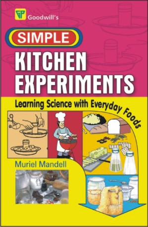 Simple Kitchen Experiments : Learning Science with Everyday Foods