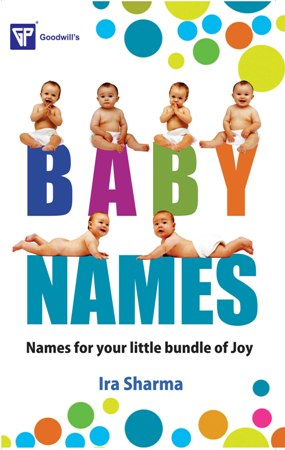 Baby Names : Names for Your Little Bundle of Joy