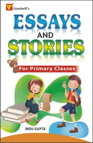 Essays and Stories for Primary Classes