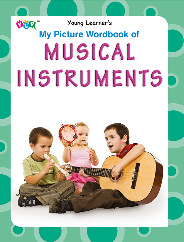 My Picture Wordbook of Musical Instruments