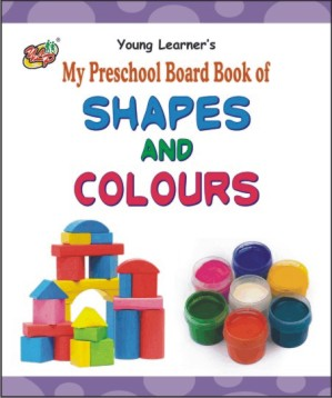 My Preschool Board Book of Shapes And Colours