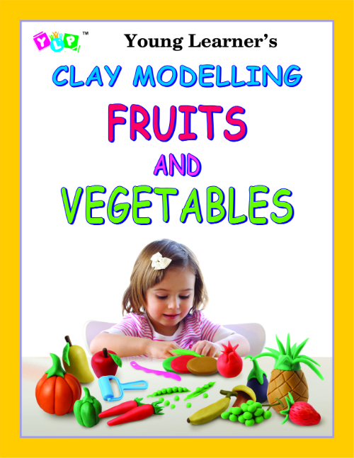 Clay Modelling Fruits and Vegetables